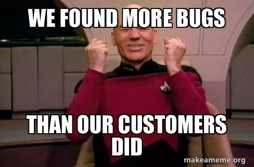 Keď nájdeme viac chýb ako naši zákazníci